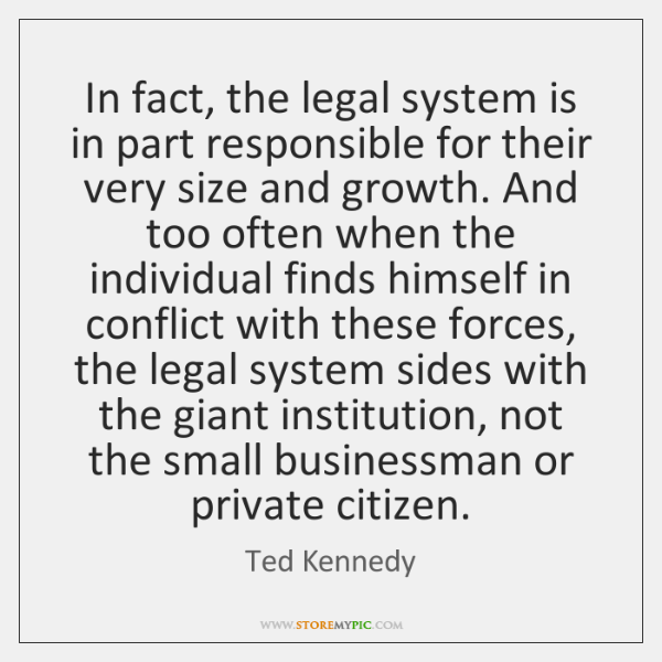 In fact, the legal system is in part responsible for their very ...