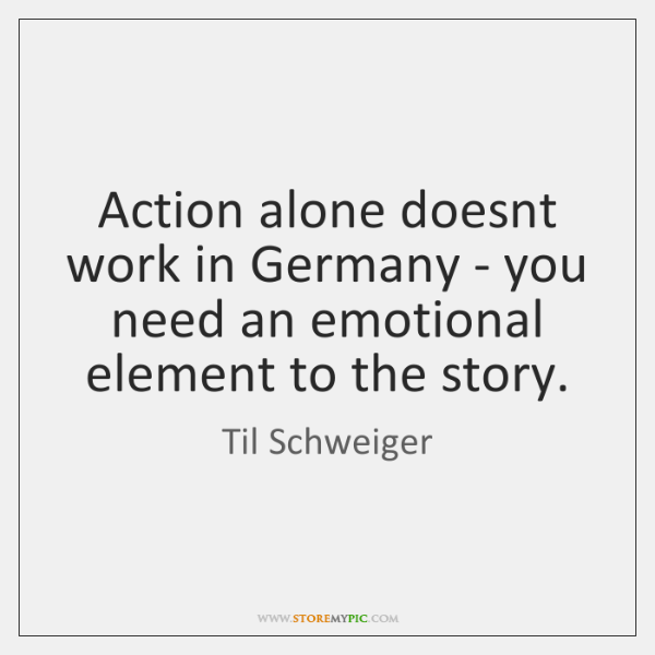 Action alone doesnt work in Germany - you need an emotional element ...