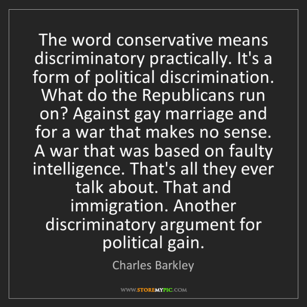 Charles Barkley: The word conservative means discriminatory practically....