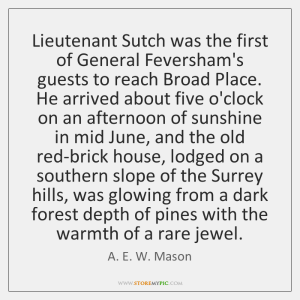 Lieutenant Sutch was the first of General Feversham's guests to reach Broad ...