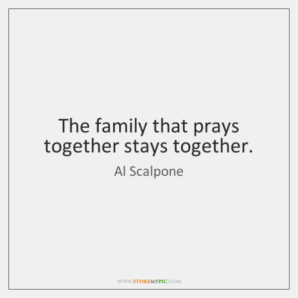 The Family That Prays Together Stays Together Storemypic