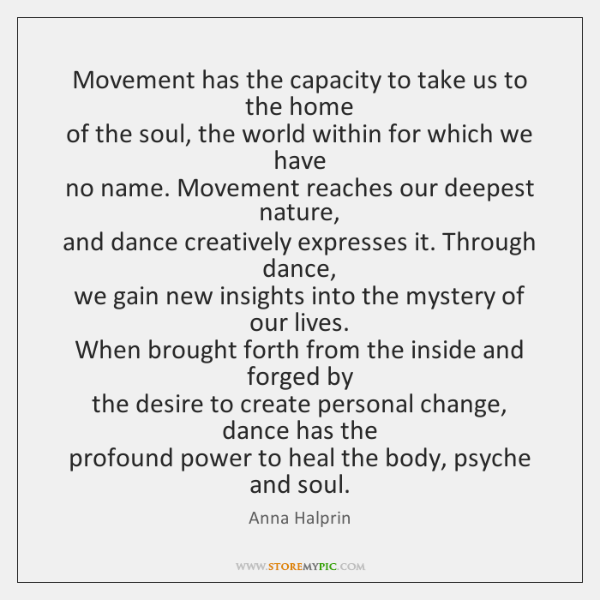 Movement has the capacity to take us to the home   of the ...