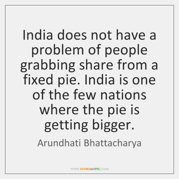 India does not have a problem of people grabbing share from a ...