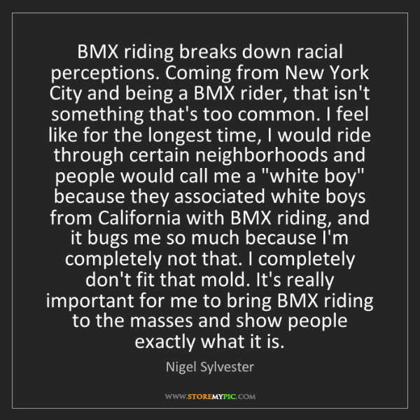 Nigel Sylvester: BMX riding breaks down racial perceptions. Coming from...