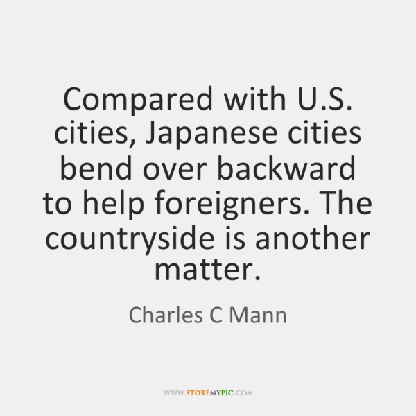 Compared with U.S. cities, Japanese cities bend over backward to help ...