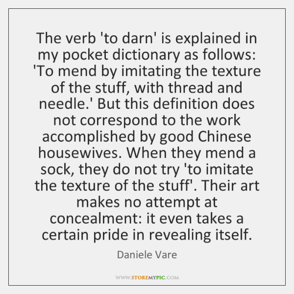 The verb 'to darn' is explained in my pocket dictionary as follows: ...