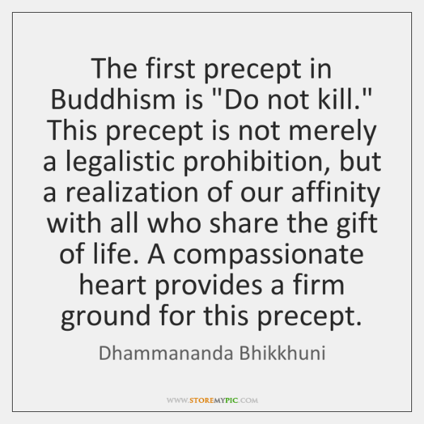 The first precept in Buddhism is