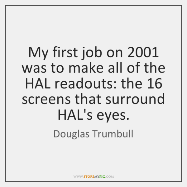 My first job on 2001 was to make all of the HAL readouts: ...