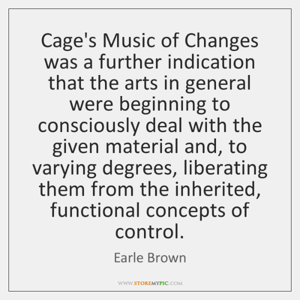 Cage's Music of Changes was a further indication that the arts in ...