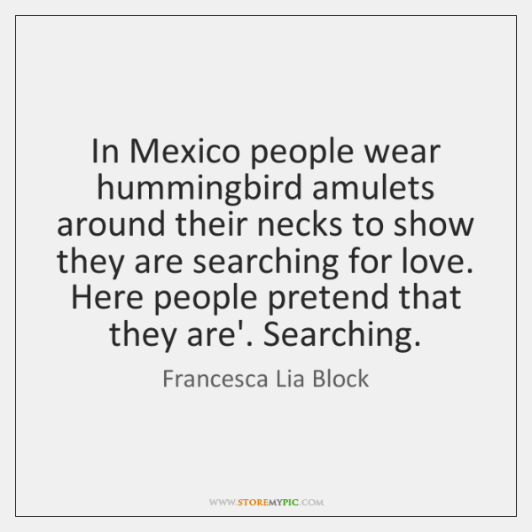 In Mexico people wear hummingbird amulets around their necks to show they ...