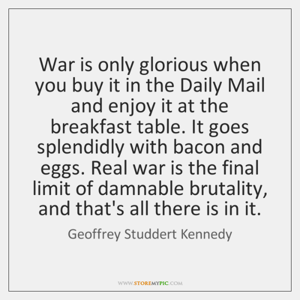 War is only glorious when you buy it in the Daily Mail ...