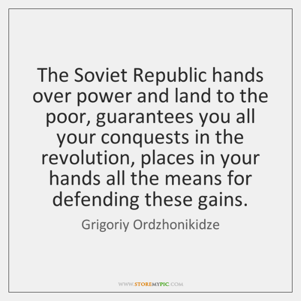 The Soviet Republic hands over power and land to the poor, guarantees ...