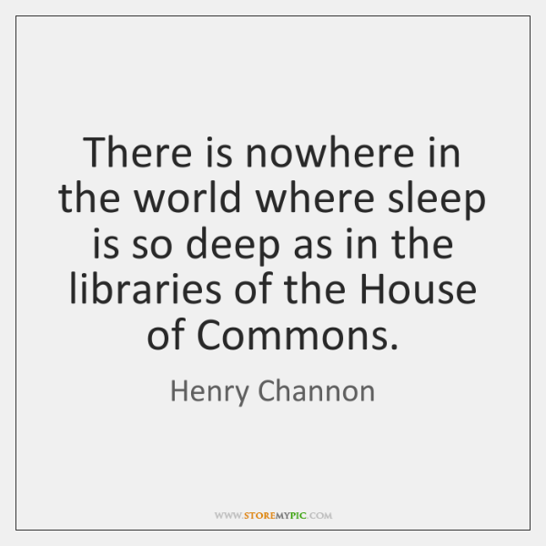 There is nowhere in the world where sleep is so deep as ...