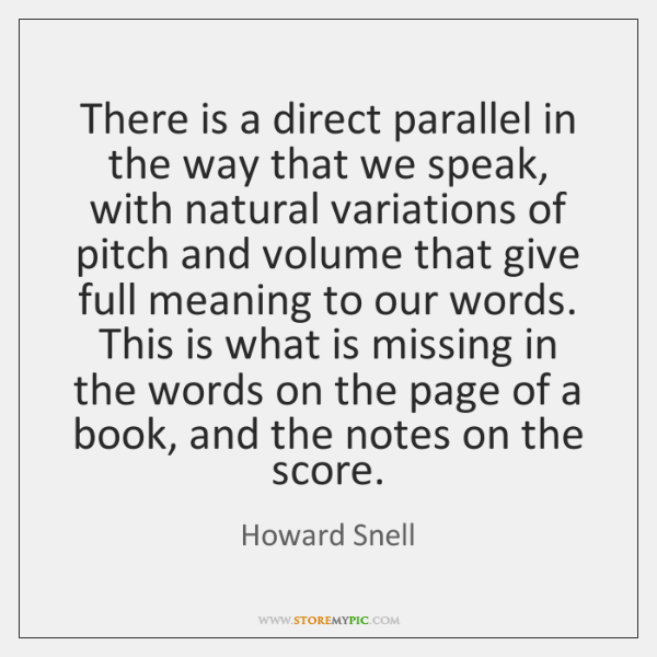 There is a direct parallel in the way that we speak, with ...