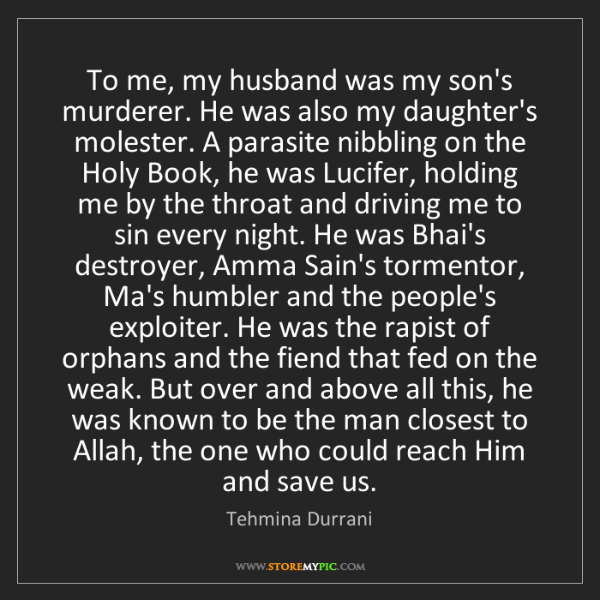 Tehmina Durrani: To me, my husband was my son's murderer. He was also...
