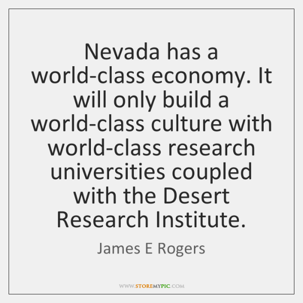 Nevada has a world-class economy. It will only build a world-class culture ...