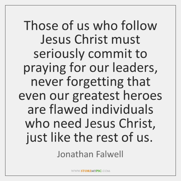 Those of us who follow Jesus Christ must seriously commit to praying ...
