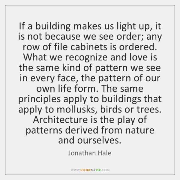 If a building makes us light up, it is not because we ...