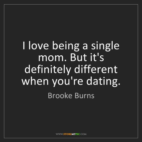 Single moms and dating quotes