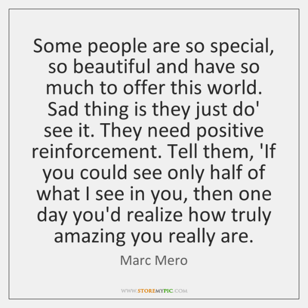 Some people are so special, so beautiful and have so much to ...