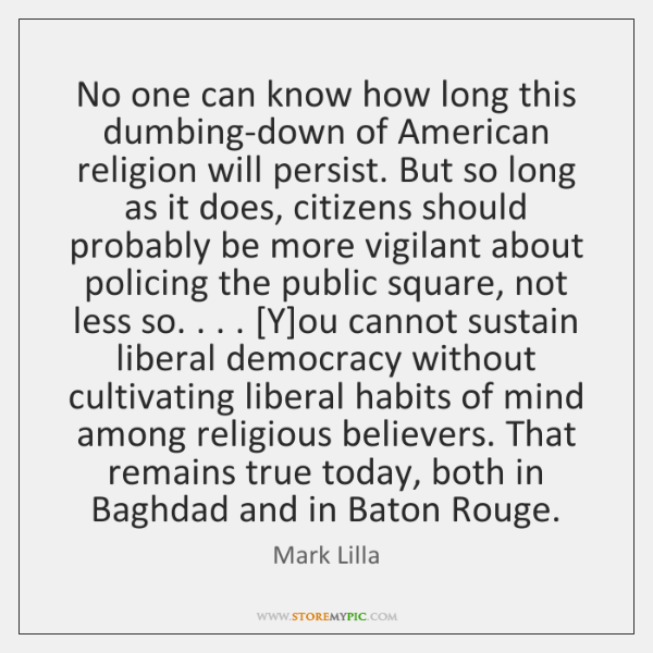 No one can know how long this dumbing-down of American religion will ...