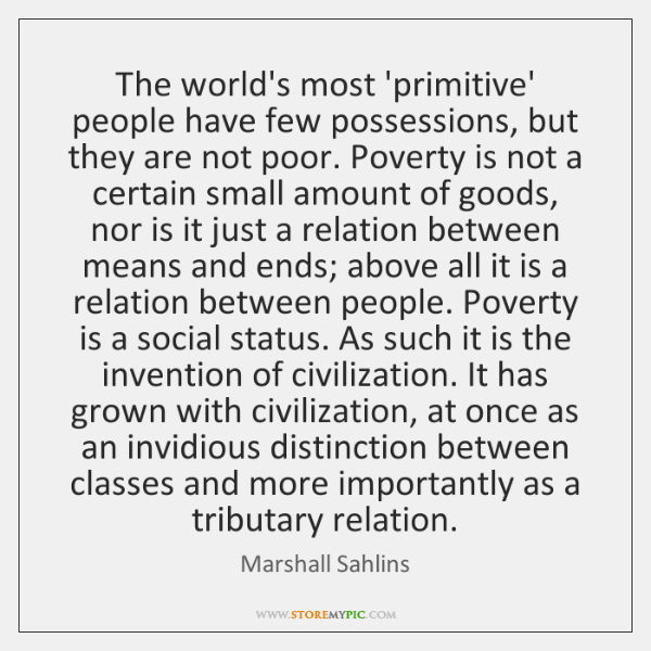 The world's most 'primitive' people have few possessions, but they are not ...