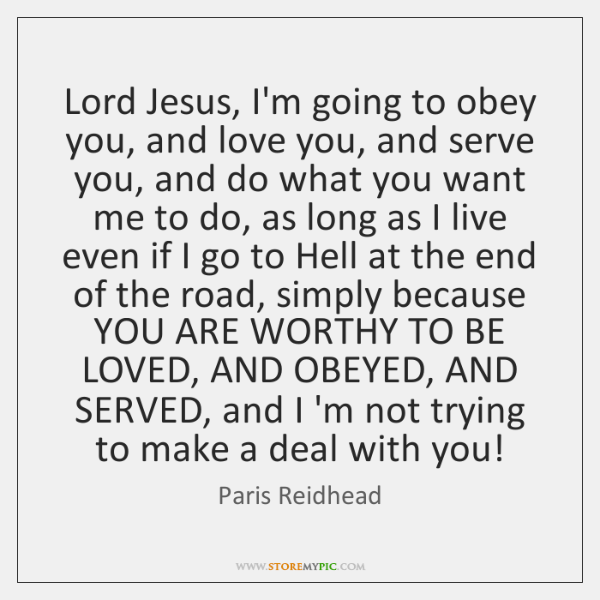 Lord Jesus, I'm going to obey you, and love you, and serve ...