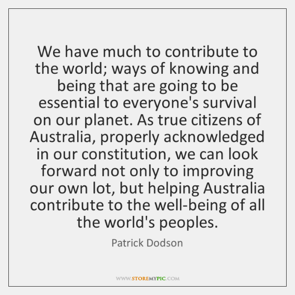 We have much to contribute to the world; ways of knowing and ...
