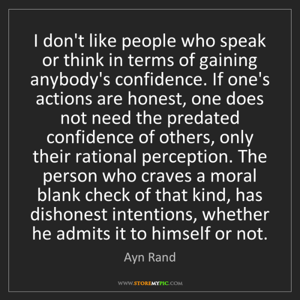 Ayn Rand: I don't like people who speak or think in terms of gaining...