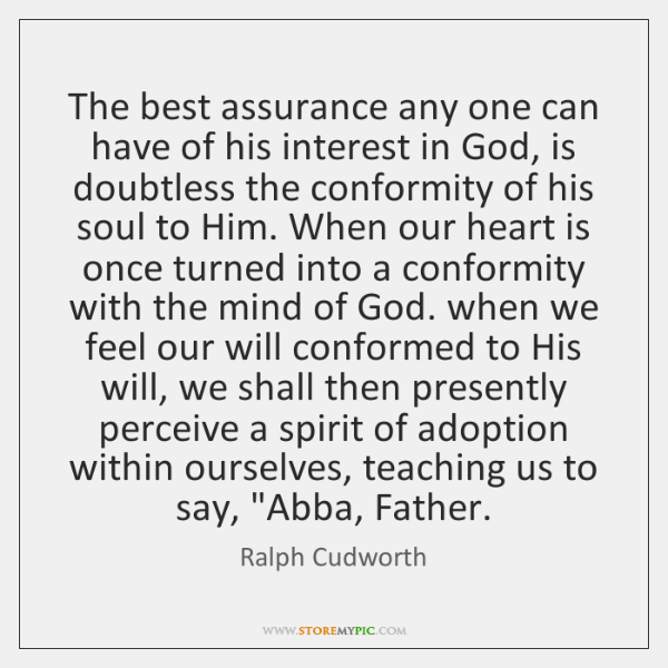 The best assurance any one can have of his interest in God, ...