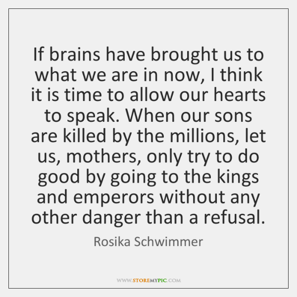 If brains have brought us to what we are in now, I ...