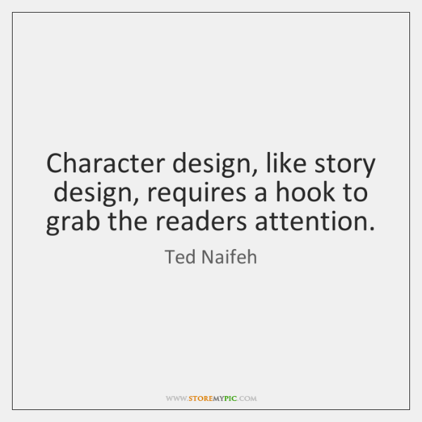 Character design, like story design, requires a hook to grab the readers ...