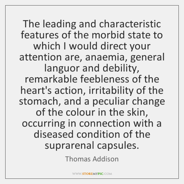 The leading and characteristic features of the morbid state to which I ...
