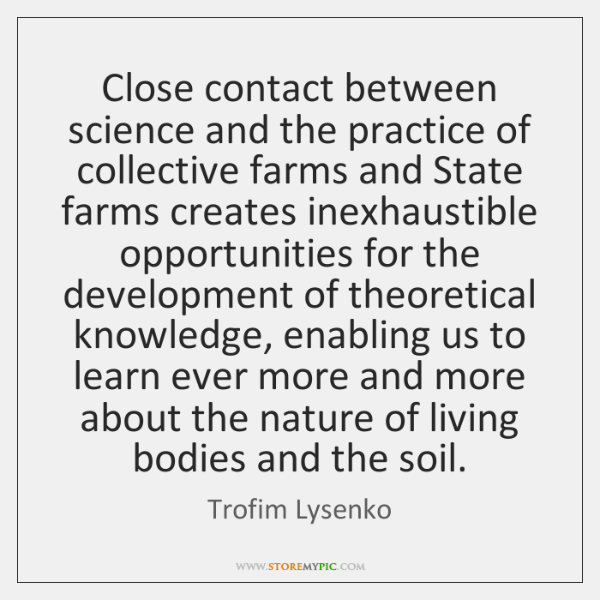 Close contact between science and the practice of collective farms and State ...