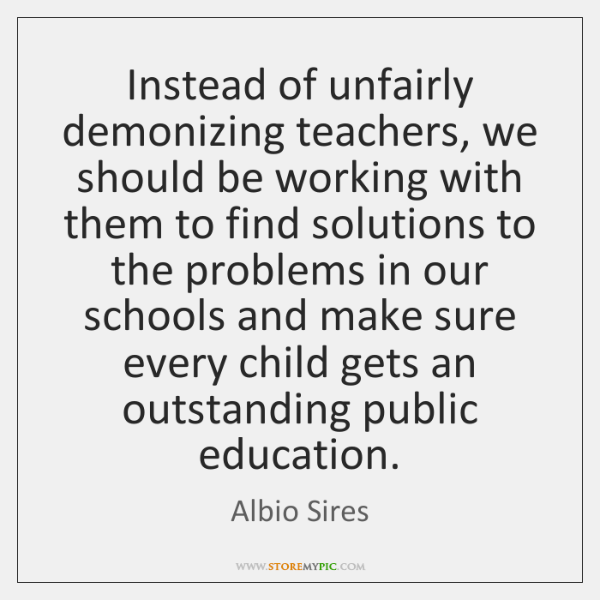 Instead of unfairly demonizing teachers, we should be working with them to ...