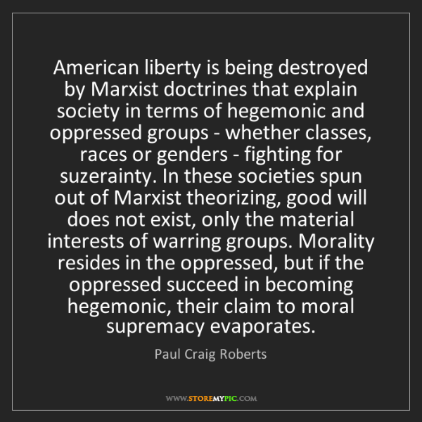 Paul Craig Roberts: American liberty is being destroyed by Marxist doctrines...