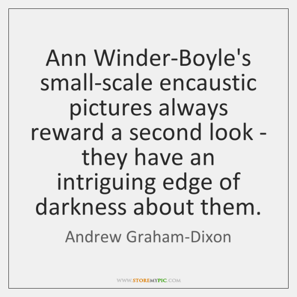 Ann Winder-Boyle's small-scale encaustic pictures always reward a second look - they ...