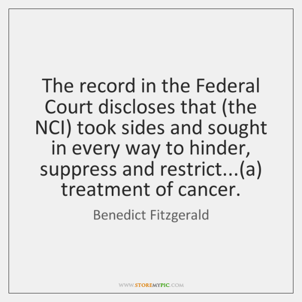 The record in the Federal Court discloses that (the NCI) took sides ...