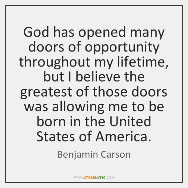 God Has Opened Many Doors Of Opportunity Throughout My Lifetime But