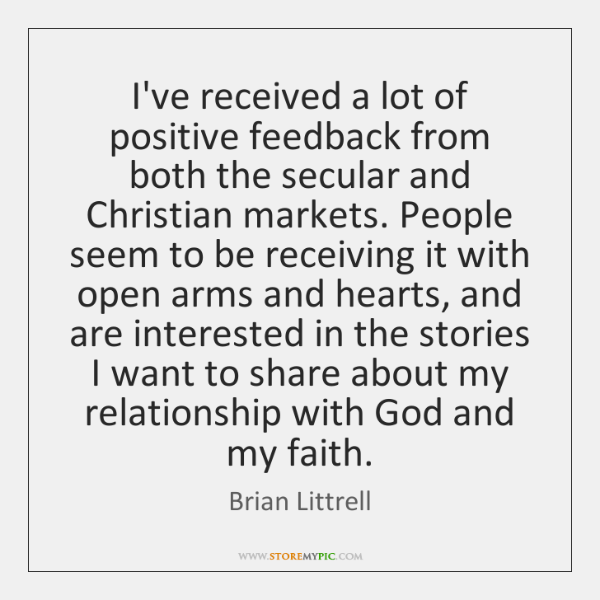 I've received a lot of positive feedback from both the secular and ...