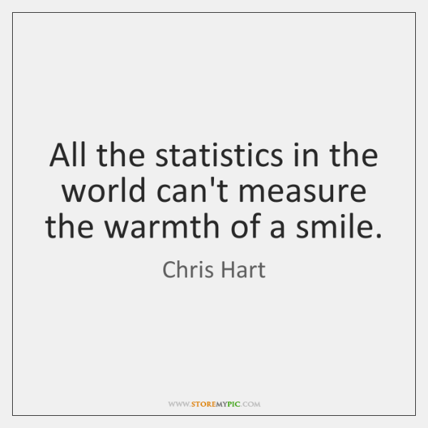 All the statistics in the world can't measure the warmth of a ...