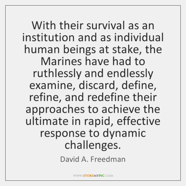 With their survival as an institution and as individual human beings at ...
