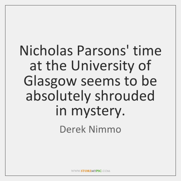 Nicholas Parsons' time at the University of Glasgow seems to be absolutely ...