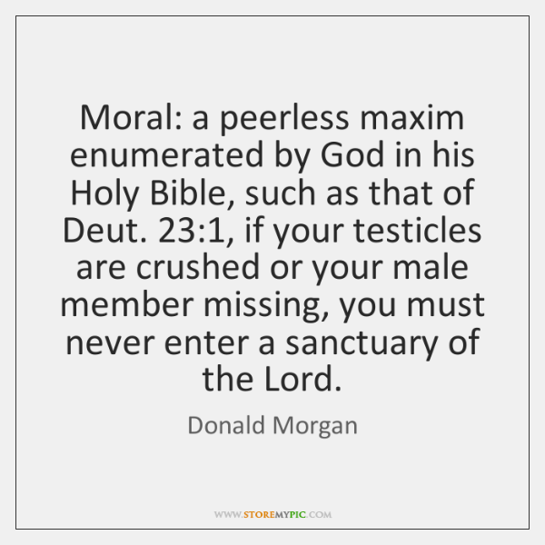 Moral: a peerless maxim enumerated by God in his Holy Bible, such ...