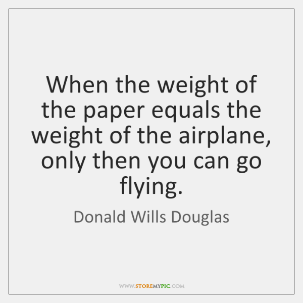 When the weight of the paper equals the weight of the airplane, ...