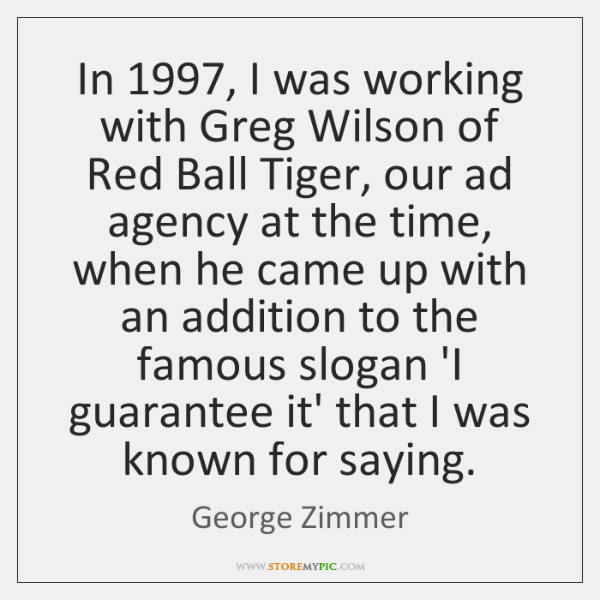 In 1997, I was working with Greg Wilson of Red Ball Tiger, our ...