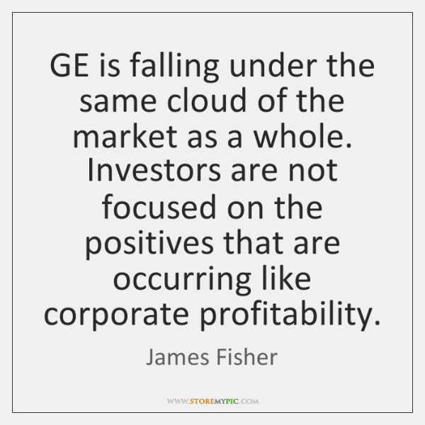 GE is falling under the same cloud of the market as a ...