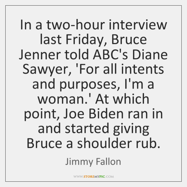 In a two-hour interview last Friday, Bruce Jenner told ABC's Diane Sawyer, ...