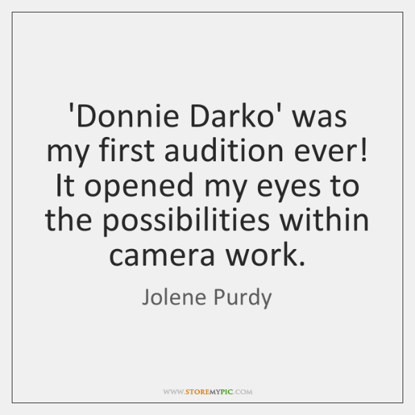 'Donnie Darko' was my first audition ever! It opened my eyes to ...