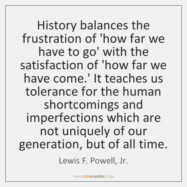 History balances the frustration of 'how far we have to go' with ...